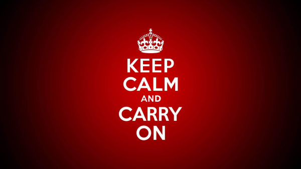 Keep calm and carry on : Manten la calma y continúa