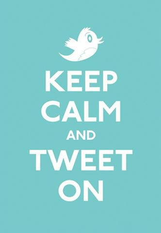 Manten la calma y tuitéalo - Keep calm and tweet on