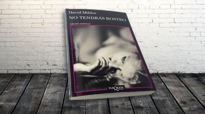 no tendras rostro David miklos libro