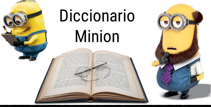 Diccionario minion traductor
