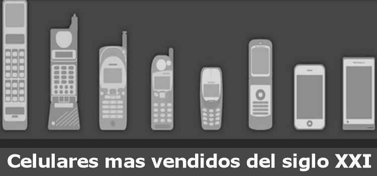 celulares mas vendidos del siglo 21
