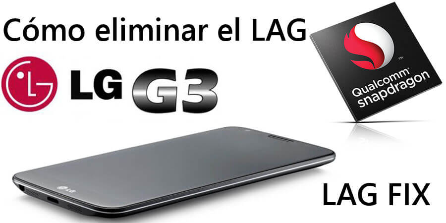 Cómo lag fix veloz lg g3 speed up