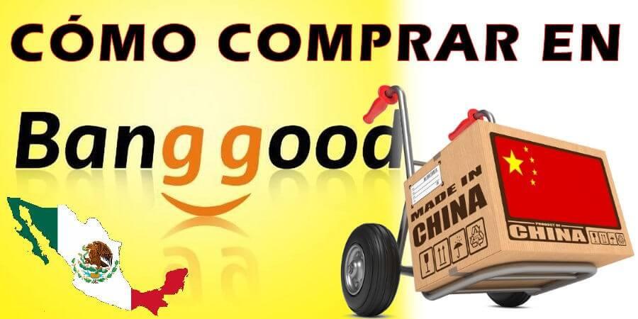 cómo comprar en BangGood con envío a méxico