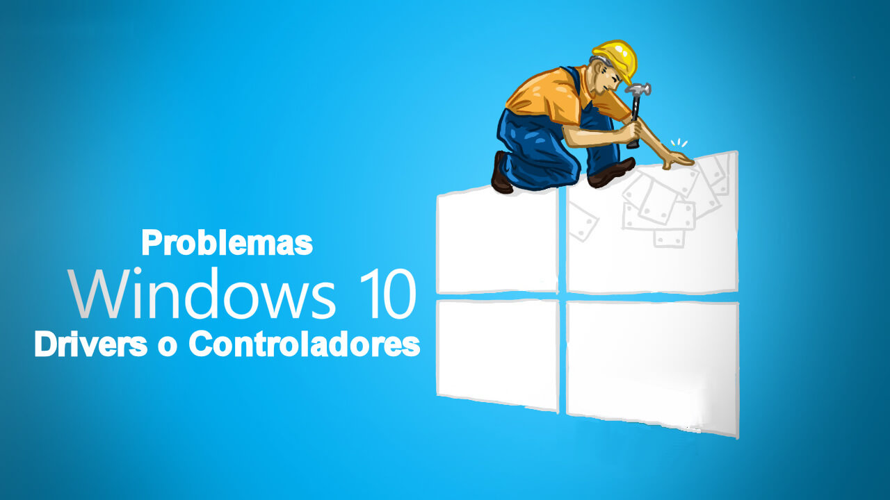 resolver-problema-drivers-controladores-windows-10
