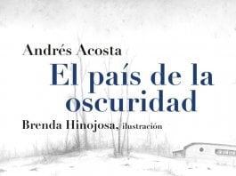 Reseña: El país de la oscuridad de Andrés Acosta