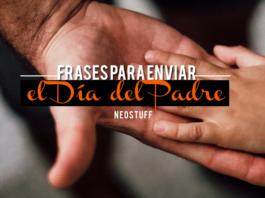 Frases para enviar el Día del Padre